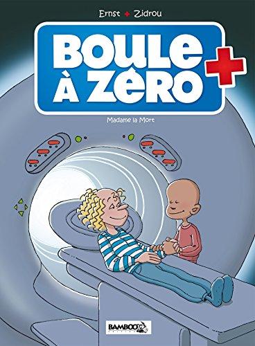 BOULE À ZÉRO T.04 : MADAME LA MORT: ERNST