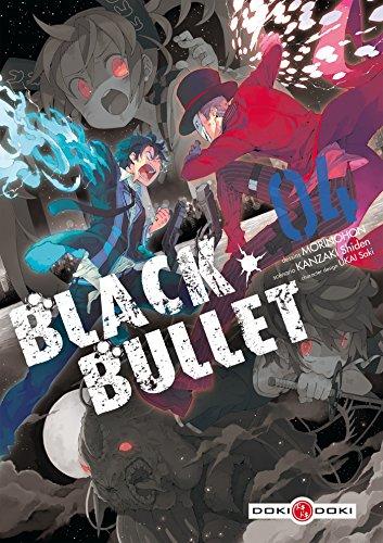 BLACK BULLET T.04: KANZAKI SHIDEN