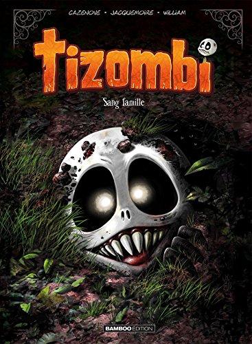 Tizombi - Tome 02 - Sang famille: Cazenove, Christophe; William