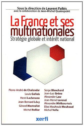 La France et ses multinationales : Stratégie: Laurent Faibis;Jean-Miche Quatrepoint;Pierre-André