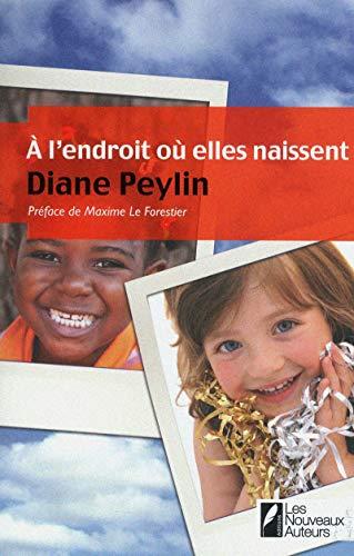 9782819500834: À l'endroit où elles naissent - Gagnante du Prix Femme Actuelle 2011 - Roman de l'été 2011 - Coup de coeur de Paulo Coelho