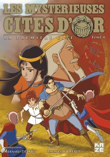 MYSTÉRIEUSES CITÉS D'OR (LES) T.04: DEYRIES BERNARD