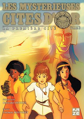 9782820322302: Les mystérieuses cités d'or, Tome 5 : La première cité