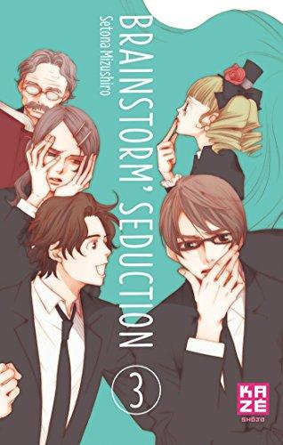 BRAINSTORM'SEDUCTION T.03: MIZUSHIRO SETONA