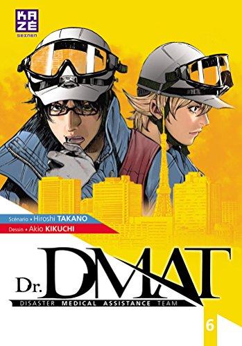 DR. DMAT DISASTER MEDICAL ASSISTANCE TEAM T.06: TAKANO HIROSHI