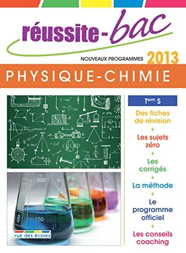 9782820801050: Réussite-Bac 2013 Physique-Chimie Term S : oblig et spéc