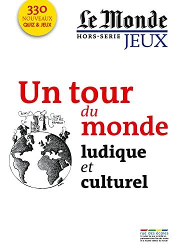 9782820801357: Le Monde, Hors-s�rie jeux : Un tour du monde ludique et culturel - 330 nouveaux quiz et jeux