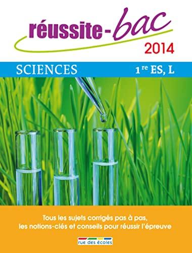 9782820801982: R�ussite bac 2014 - Sciences, Premi�res s�ries ES et L