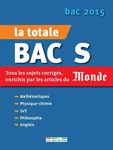 9782820803702: La Totale 2015 - Bac S, �dition sp�ciale Le Monde