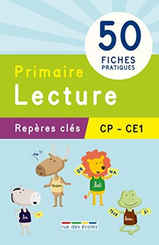 LECTURE CP CE1 / 50 FICHES PRATIQUES: REPERES CLES