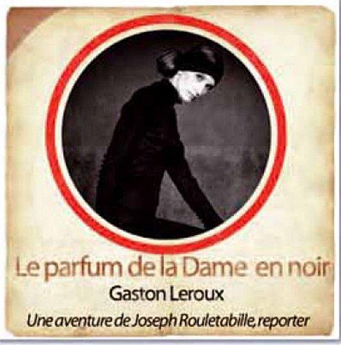 9782821101180: une aventure de Joseph Rouletabille, reporter ; le parfum de la dame en noir