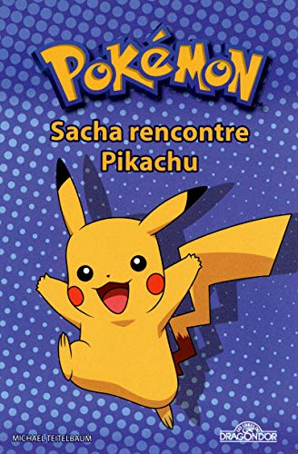 9782821200487: Pok�mon - Sacha rencontre Pikachu
