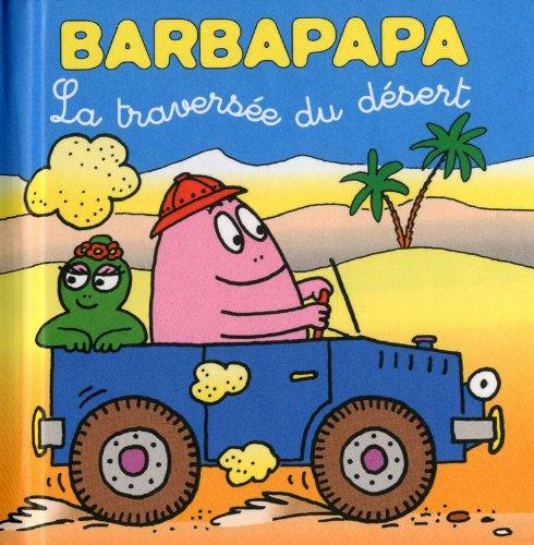 9782821200753: La traversée du désert (Les petites histoires de Barbapapa)