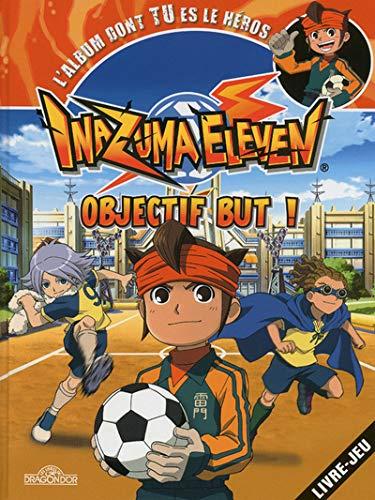 9782821201682: Inazuma Eleven, objectif but !