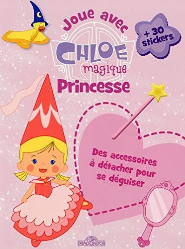 9782821202474: JOUE CHLOE MAGIQUE PRINCESSE