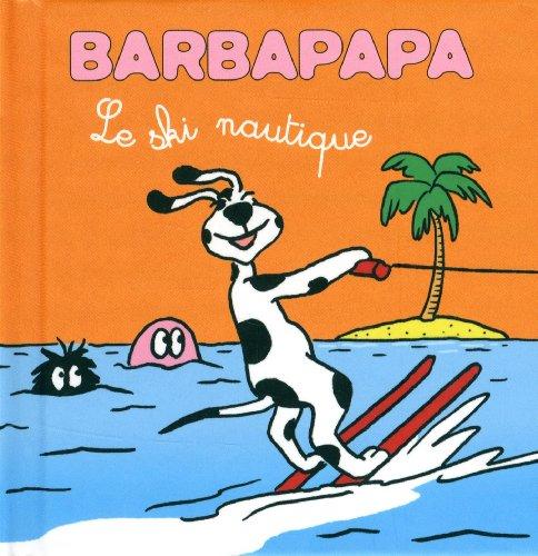 9782821202672: Les petites histoires de Barbouille- Le Ski nautique