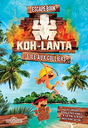 9782821210561: Koh-Lanta - Escape Book - L'île aux colliers - Livre-jeu avec énigmes - Dès 8 ans (1)