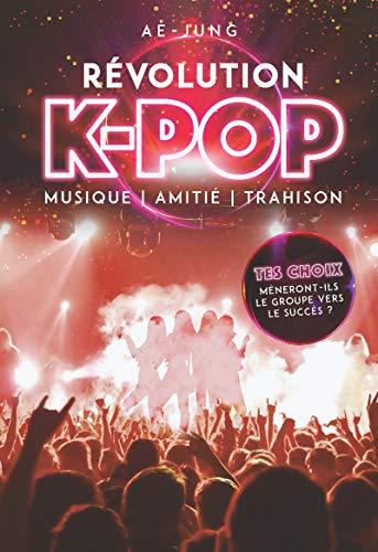 9782821211452: Révolution K-pop - Musique, amitié, trahison - Livre dont tu es le héros - Dès 10 ans