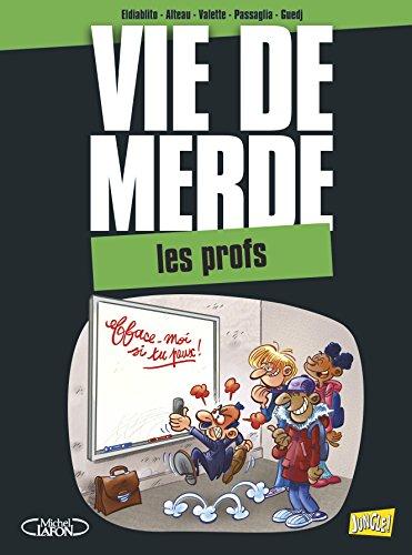 9782822201179: Vie de merde, Tome 10 : Les profs