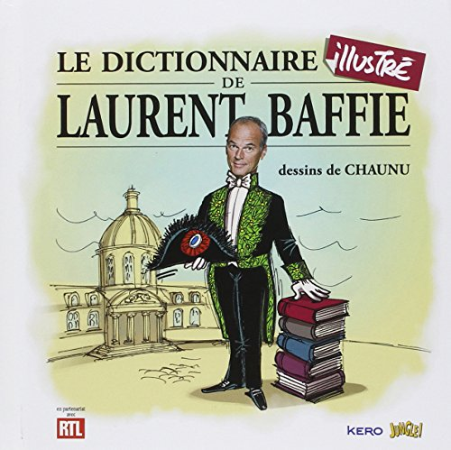 9782822204132: Le dictionnaire illustré de Laurent Baffie