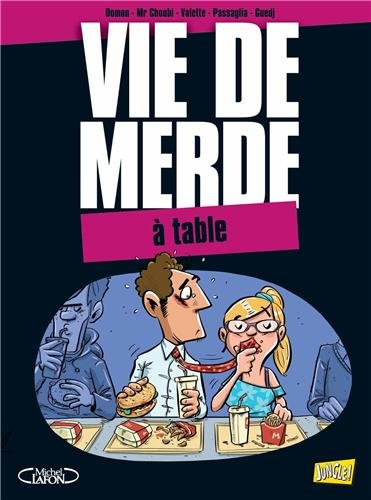 9782822204996: Vie de merde, Tome 14 : A table
