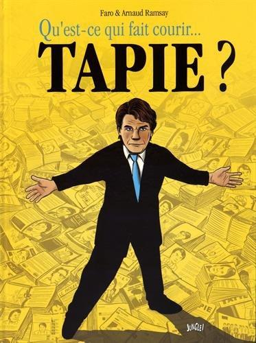 9782822210843: Qu'est ce qui fait courir Bernard Tapie ?