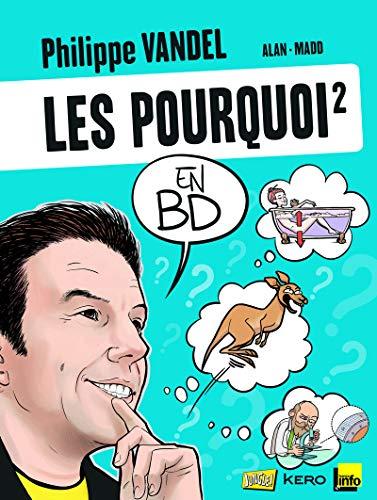 Les pourquoi en BD : Tome 2: Philippe Vandel, Madd