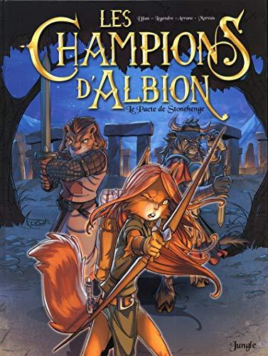 CHAMPIONS D'ALBION (LES) T.01 : LE PACTE DE STONEHENGE: DJIAN JEAN-BLAISE