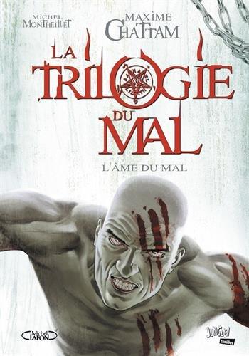 TRILOGIE DU MAL (LA) T.03 : L'ÂME DU MAL: CHATTAM MAXIME