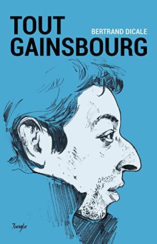 TOUT GAINSBOURG: DICALE BERTRAND