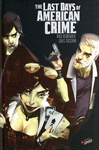 LAST DAYS OF AMERICAN CRIME (INTÉGRALE): REMENDER RICK