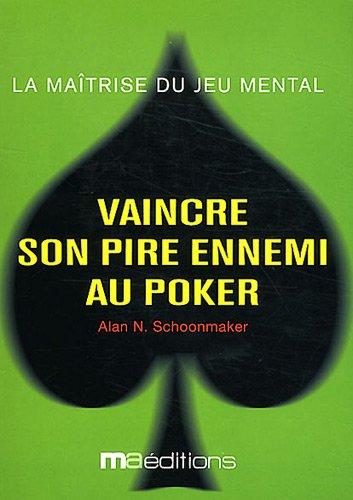 9782822400138: Vaincre son pire ennemi au Poker (French Edition)