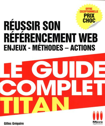 9782822401111: GUIDE COMPLET TITAN£REUSSIR REFERENCEMENT WEB
