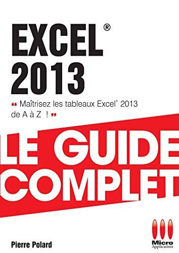 GUIDE COMPLET£EXCEL 2013: Pierre Polard