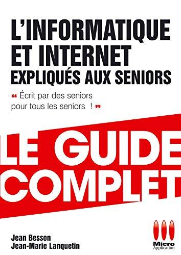 9782822403108: INFORMATIQUE + INTERNET EXPLIQUES AUX SENIORS