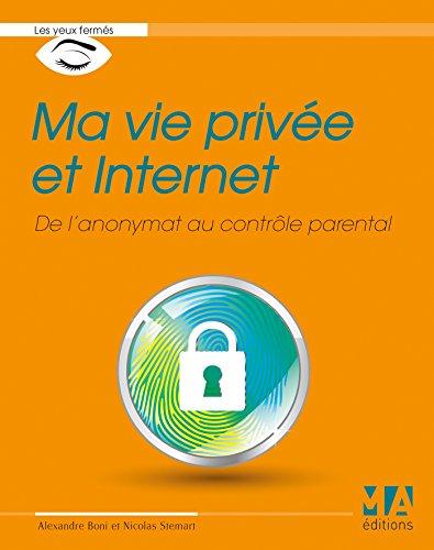 9782822403177: Ma vie privée et Internet: De l'anonymat au contrôle parental