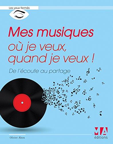 Mes musiques où je veux quand je: Olivier Abou