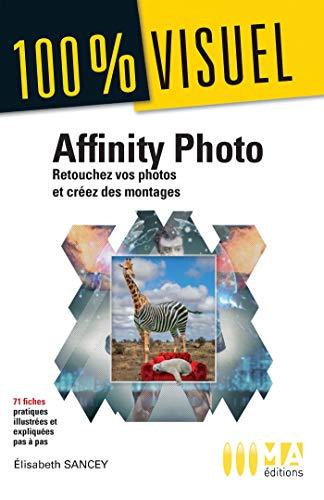 9782822405935: Affinity Photo: Retoucher vos photos et créer des montages rapidement