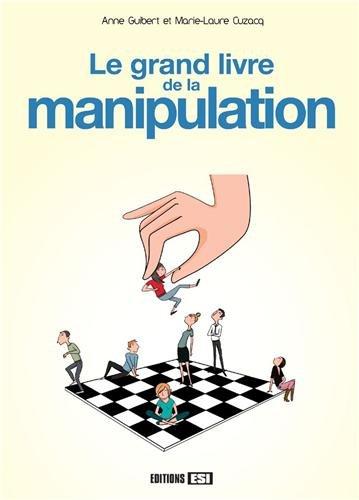 9782822600514: Le grand livre de la manipulation