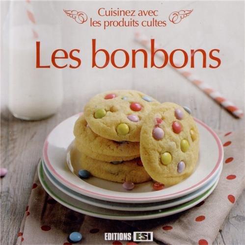 9782822600897: Les bonbons : Cuisinez avec les produits cultes