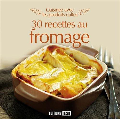 Les fromages : Cuisinez avec les produits cultes: Sophie Rohaut; Sylvie Aït-Ali; Annabel Padilla
