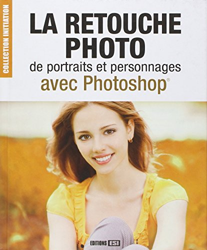 RETOUCHE PHOTO DE PORTRAITS ET PERSONNAGES AVEC PHOTOSHOP (LA): RODA JOS�