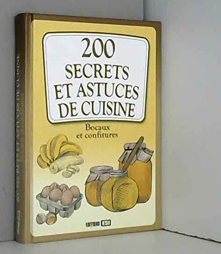 9782822601658: 200 Secrets et Astuces de Cuisine, Bocaux et Confitures