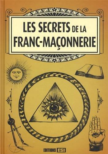 Les secrets de la franc-maçonnerie: Gwenn Rigal; Véronica Bell