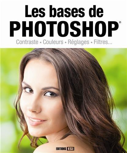 9782822602709: Les bases de Photoshop