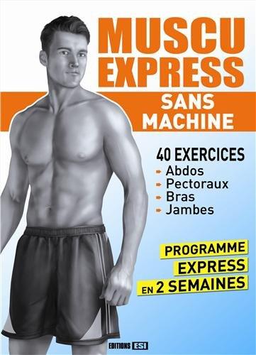 9782822602716: Muscu express sans machine : 40 exercices