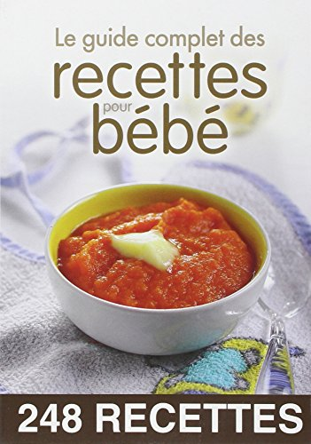 9782822603874: Le guide complet des recettes pour bébé