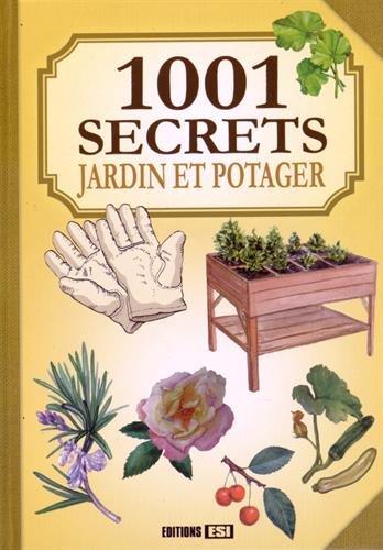9782822603911: 1001 secrets jardin et potager