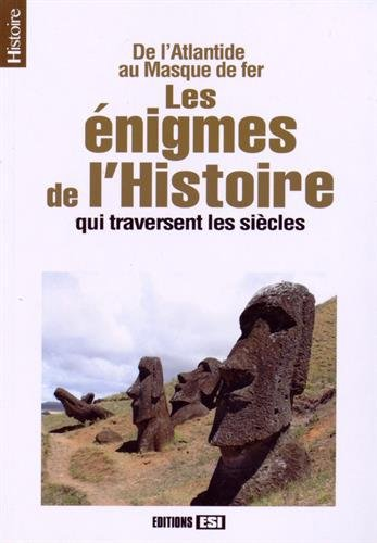 9782822603980: Les énigmes de l'histoire qui traversent les siècles : De l'Atlantide au Masque de fer
