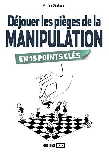 9782822604116: La manipulation en 15 points clés